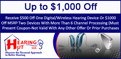 Up to $1,000 Off - Receive $500 Off One Digital/Wireless Hearing Device or $1,000 Off Two Devices with More than Eight Channel Processing (Must Present Coupon - Not Valid with Any Other Offer or Prior Purchases)